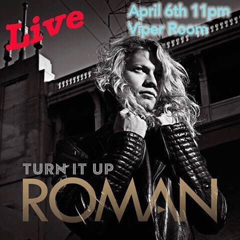 ROMAN LIVE at the Viper Room April 6