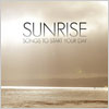 Various Artists: Sunrise - songs to start your day