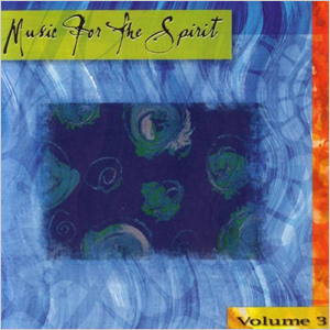 Music For The Spirit Vol. 3