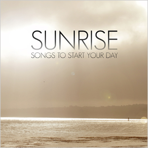 Sunrise - songs to start your day