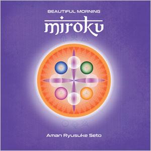 Beautiful Morning MIROKU