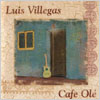 Luis Villegas: Cafe Olé