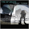 Tao Of Sound / These Times